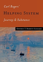 Carl Rogers' helping system : journey and substance