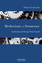 Mechanisms of democracy : institutional design writ small