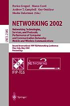 Networking 2002 : networking technologies, services, and protocols, performance of computer and communication networks, mobile and wireless communications : Second International IFIP-TC6 Networking Conference, Pisa, Italy, May 19-24, 2002 : proceedings