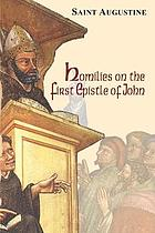 Homilies on the first Epistle of John = (Tractatus in epistolam Joannis ad Parthos)