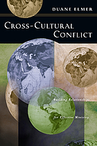 Cross-cultural conflict : building relationships for effective ministry