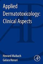 Applied Dermatotoxicology : Clinical Aspects.