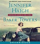 Baker towers : a novel