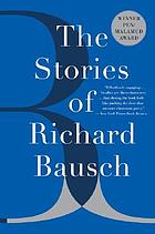The stories of Richard Bausch.