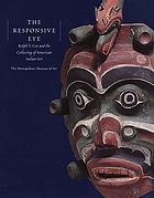 The responsive eye : Ralph T. Coe and the collecting of American Indian art