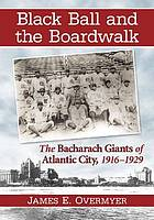 Black ball and the boardwalk : the Bacharach Giants of Atlantic City, 1916-1929