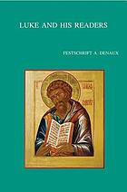 Luke and his readers : festschrift A. Denaux