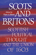 Scots and Britons : Scottish political thought and the union of 1603