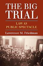 The big trial : law as public spectacle