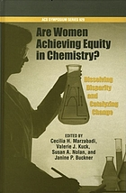 Are women achieving equity in chemistry? : dissolving disparity and catalyzing change