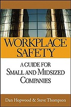 Workplace safety : a guide for small and midsized companies