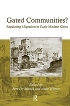 Gated communities? : regulating migration in early modern cities