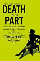 Mystery Writers of America presents death do us part : new stories about love, lust, and murder