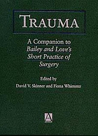 Trauma : a companion to Bailey & Love's Short practice of surgery