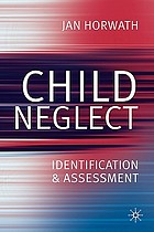 Child Neglect: Identification and Assessment cover image