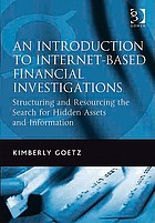 An introduction to internet-based financial investigation : structuring and resourcing the search for hidden assets and information