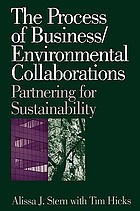 The process of business/environmental collaborations : partnering for sustainability