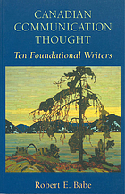 Canadian communication thought : ten foundational writers