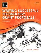 Writing successful technology grant proposals : a LITA guide