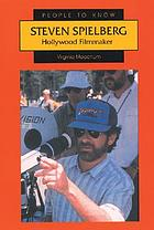 Steven Spielberg : Hollywood filmmaker