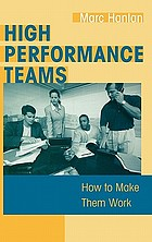 High performance teams : how to make them work