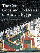 The Complete Gods and Goddesses of Ancient Egypt cover image