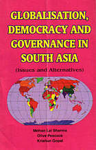Globalisation, democracy and governance in South Asia : issues and alternatives