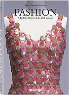 Fashion : a fashion history from the 20th century : the collection of the Kyoto Costume Institute