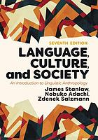 Language, culture, and society : an introduction to linguistic anthropology