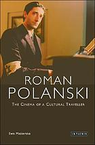 Roman Polanski : the cinema of a cultural traveller