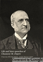 Life and later speeches of Chauncey M. Depew.