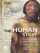 The human story : our evolution from prehistoric ancestors to today