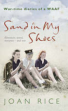 Sand in my shoes : wartime diaries of a WAAF