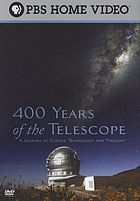 400 years of the telescope : a journey of science, technology and thought