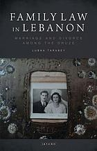 Family law in Lebanon : marriage and divorce among the Druze