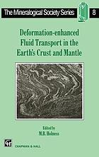 Deformation-enhanced fluid transport in the Earth's crust and mantle