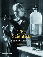The scientists : an epic of discovery