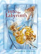 Into the labyrinth : a novel