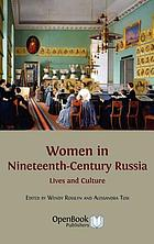 Women in nineteenth-century Russia : lives and culture