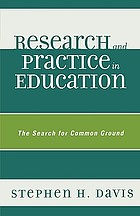 Research and practice in education : the search for common ground