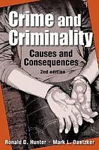 Crime and criminality : causes and consequences