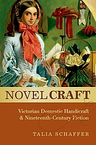 Novel craft : Victorian domestic handicraft and nineteenth-century fiction