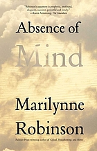Absence of mind : the dispelling of inwardness from the modern myth of the self