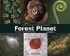 Forest planet the last green paradises ; a Greenpeace book