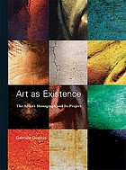 Art as existence : the artist's monograph and its project