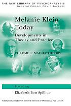 Melanie Klein today. : Volume 1, Mainly theory developments in theory and practice