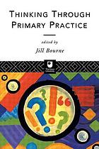 Thinking through primary practice