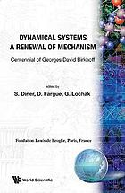 Dynamical systems : a renewal of mechanism : centennial of George David Birkhoff