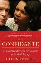 The confidante : Condoleezza Rice and the creation of the Bush legacy