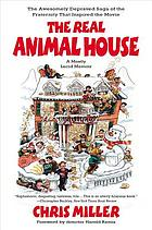 The real animal house : the saga of the fraternity that inspired the movie